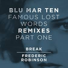 Famous Lost Words Remixes Part 1 – Break and Frederic Robinson