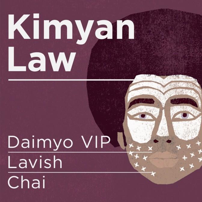 Kimyan Law – Daimyo VIP / Lavish / Chai (BMTM)