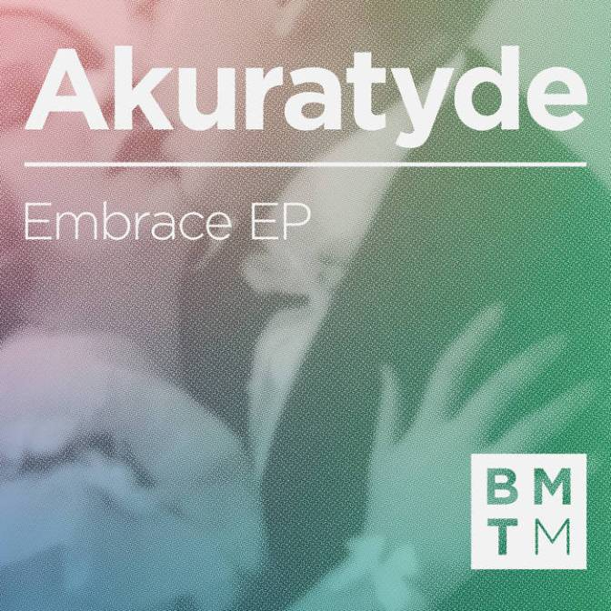 Akuratyde – Embrace EP (Pure Joy!)