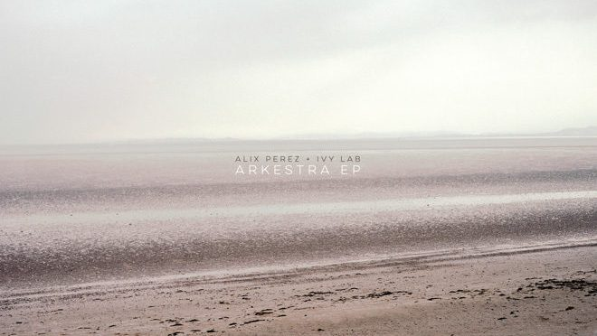 Alix Perez and Ivy Lab – Arkestra EP