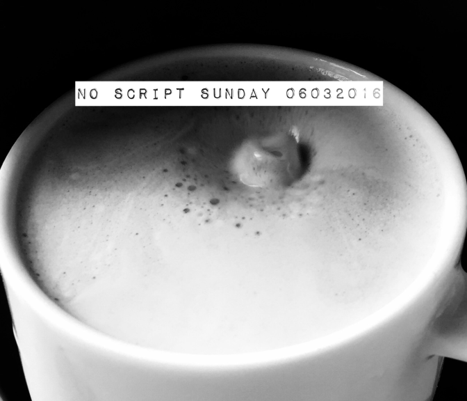 SoS – No Script Sunday  06032016