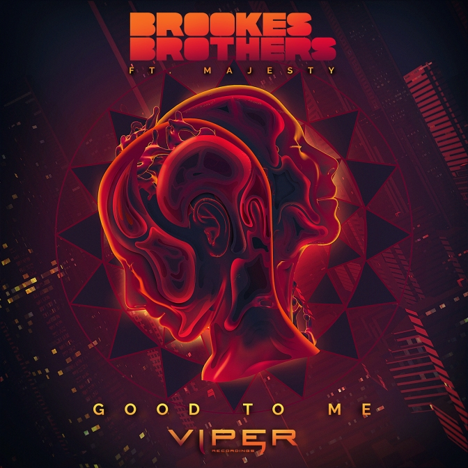 Brookes Brothers – Good To Me ft. Majesty [Viper Recordings]