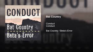 Conduct – Bat Country/Beta's Error – BMTM