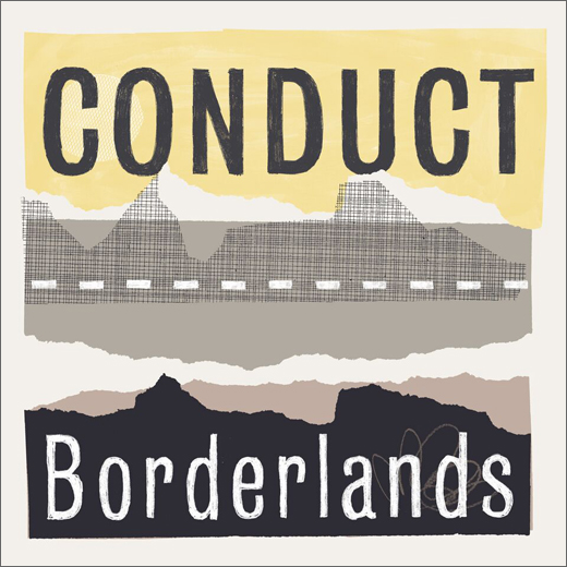Conduct – Borderlands LP (BMTM)
