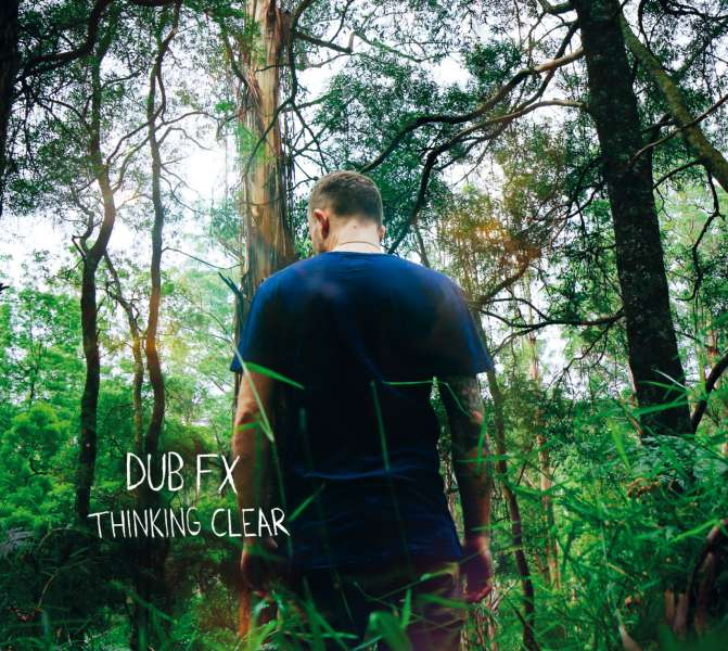Dub FX – Thinking Clear LP
